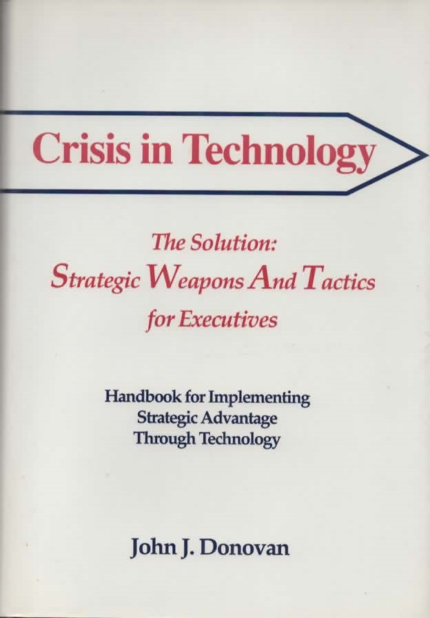 Image for Crisis In Technology The Solution: Strategic Weapons and Tactics for Executives