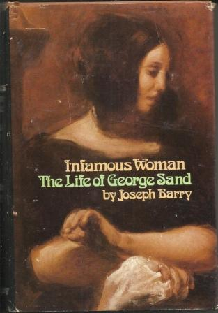 Image for Infamous Woman, The Life Of George Sand