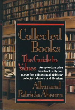 Image for Collected Books: The Guide To Values:  An Up-To-Date Price Handbook with over 15,000 First Editions in all Fields for Collectors, Dealers, and Librarians