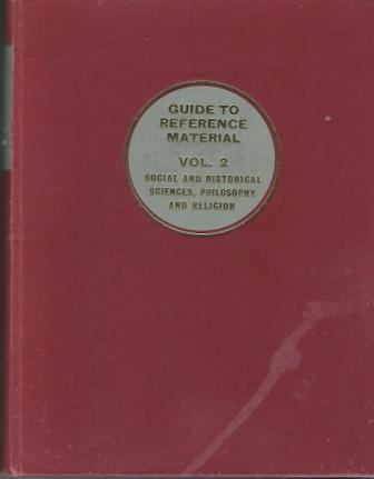 Image for Guide To Reference Material, Volume 2: Social And Historical Sciences, Philosophy And Religion, Second Edition, Volume 2
