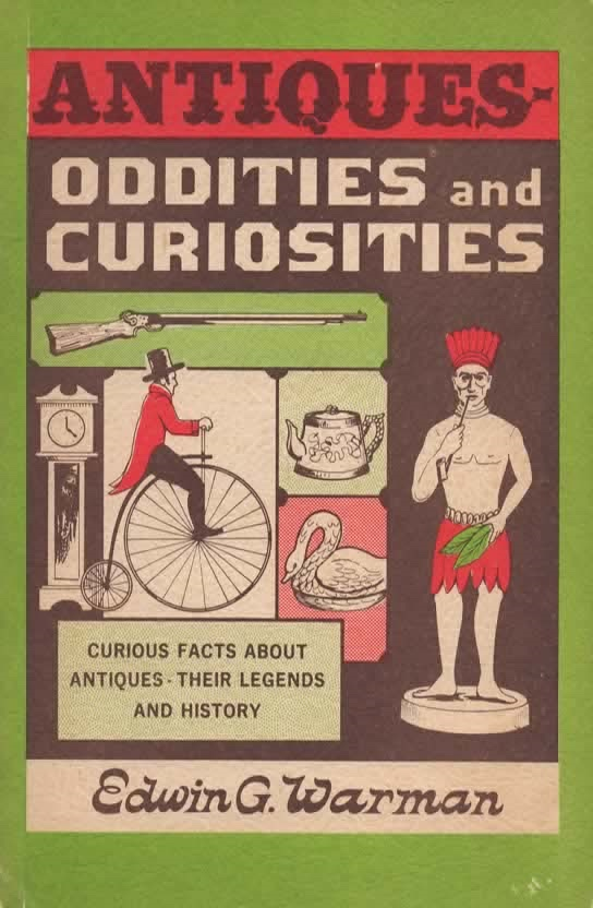 Image for Antiques -- Oddities And Curiosities Curious Facts about Antiques--Their Legends and History