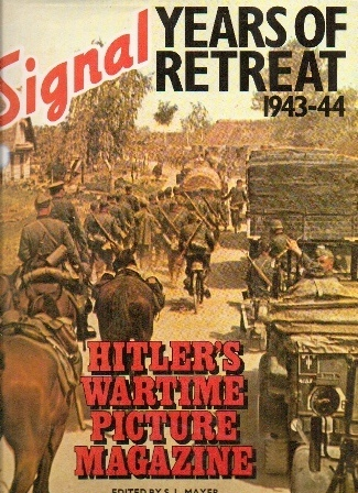 Image for Signal Years Of Retreat 1943-44: Hitler's Wartime Picture Magazine