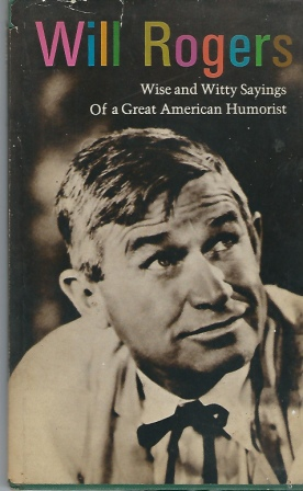 Image for Will Rogers  Wise and Witty Sayings of a Great American Humorist
