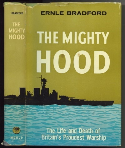 Image for The Mighty Hood The Life and Death of Britain's Proudest Warship