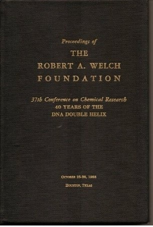 Image for Proceedings Of The Robert A. Welch Foundation 37th Conference On Chemical Research (October 25-26, 1993, Houston, Texas) : 40 Years Of The DNA Double Helix