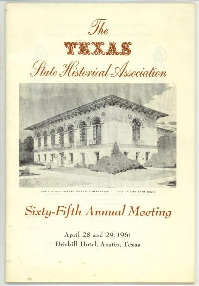 Image for The Texas State Historical Association Sixty-fifth Annual Meeting April 28 and 29, 1961, Driskill Hotel, Austin, Texas