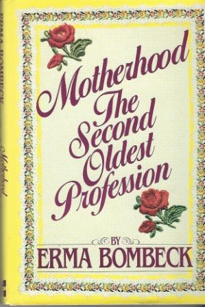 Image for Motherhood, The Second Oldest Profession