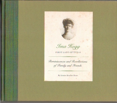Image for Ima Hogg, First Lady Of Texas Reminiscences and Recollections of Family and Friends