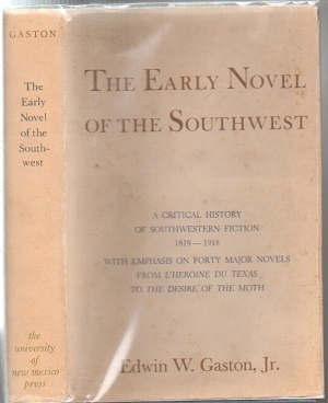 Image for The Early Novel Of The Southwest: A Critical History Of Southwestern Fiction 1819-1918 With Emphasis on Forty Major Novels from L'Heroine Du Texas to the Desire of the Moth