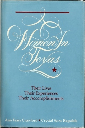 Image for Women In Texas: Their Lives, Their Experiences, Their Accomplishments