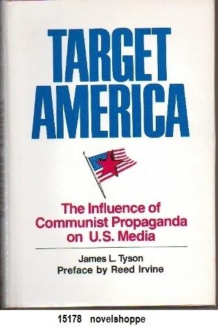 Target America The Influence of Communist Propaganda on U. S. Media