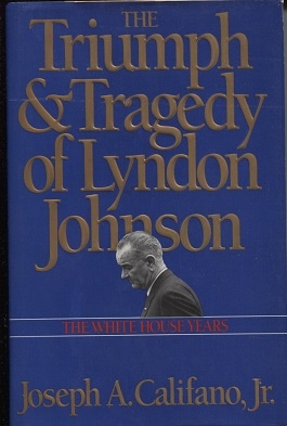 Image for Triumph & Tragedy Of Lyndon Johnson, The White House Years