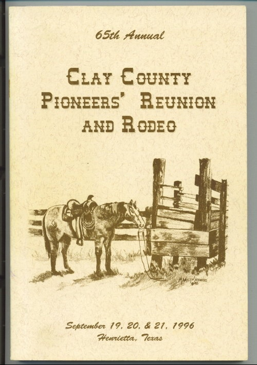 65th Annual Clay County Pioneers' Reunion And Rodeo 1996 September 19, 20, & 21, 1996