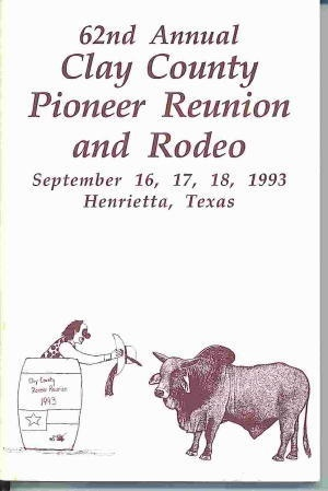 62nd Annual Clay County Pioneer Reunion And Rodeo 1993 September 16, 17, 18 1993