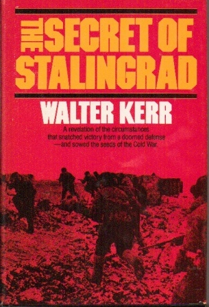 Image for The Secret Of Stalingrad A Revelation of the Circumstances That Snatched Victory from a Doomed Defense--And Sowed the Seeds of the Cold War