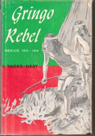 Image for Gringo Rebel , Mexico 1913-1914