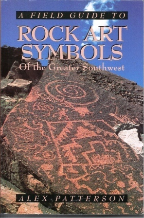 Image for A Field Guide to Rock Art Symbols of the Greater Southwest