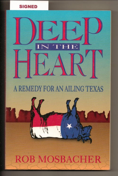 Image for Deep In The Heart A Remedy for an Ailing Texas