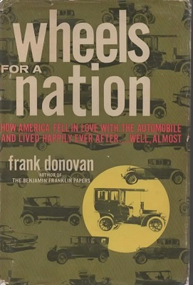 Image for Wheels For A Nation How America Fell in Love with the Automobile, and Lived Happily Ever After...well, Almost