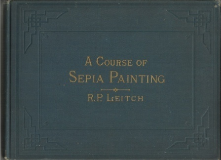 Image for A Course Of Sepia Painting With Twenty-Four Plates