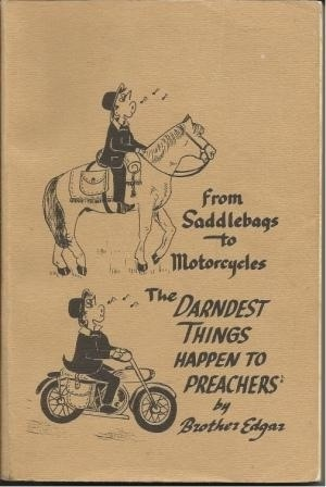 Image for From Saddlebags To Motorcycles, The Darndest Things Happen To Preachers