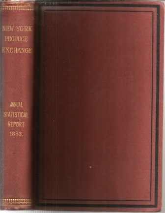 Image for Annual Statistical Report Of The New York Produce Exchange 1883 With Comparisons with Preceding Years