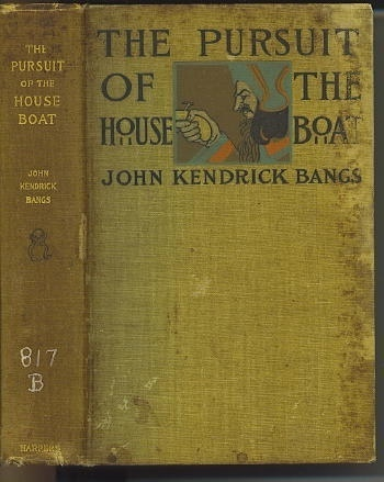 Image for The Pursuit Of The Houseboat Being Some Further Account of the Divers Doings of the Associated Shades, under the Leadership of Sherlock Holmes, Esq.