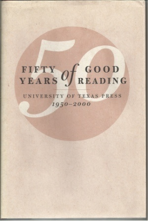 Image for Fifty Years Of Good Reading University of Texas Press, 1950 - 2000