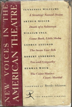 Image for New Voices In The American Theatre:  A Streetcar Named Desire; Death of a Salesman; Come Back, Little Sheba; the Seven Year Itch; Tea and Sympathy; the Caine Mutiny Court-Martial