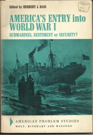 Image for America's Entry Into World War I Submarines, Sentiment or Security?