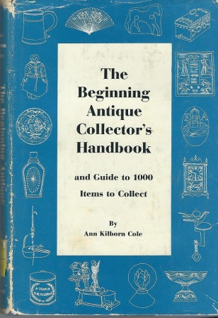Image for The Beginning Antique Collector's Handbook And Guide to 1000 Items to Collect