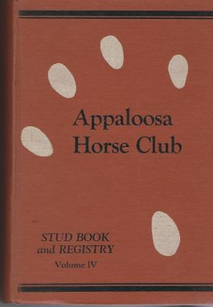 Image for The Appaloosa Horse Club Stud Book And Registry, Volume IV