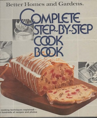 Image for Better Homes and Gardens Complete Step-By-Step Cookbook