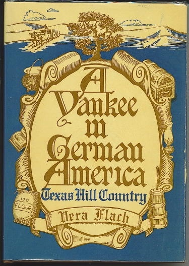 Image for A Yankee In German America, Texas Hill Country