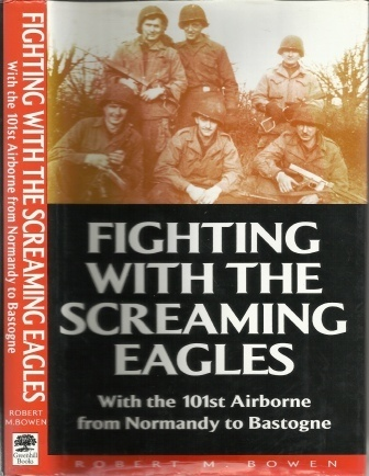 Image for Fighting With The Screaming Eagles, With The 101st Airborne From Normandy To Bastogne