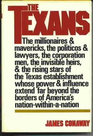 Image for The Texans The Millionaires & Mavericks, the Politicos & Lawyers, the Corporation Men, the Invisible Heirs, & the Rising Stars of the Texas Establishment Whose Power & Influence Extend Far Beyond the Borders of America's Nation-Within-A-Nation