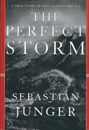 Image for The Perfect Storm A True Story of Men Against the Sea