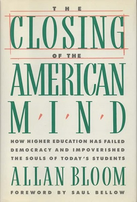 Image for The Closing of the American Mind How Higher Education Has Failed Democracy and Impoverished the Souls of Today's Students