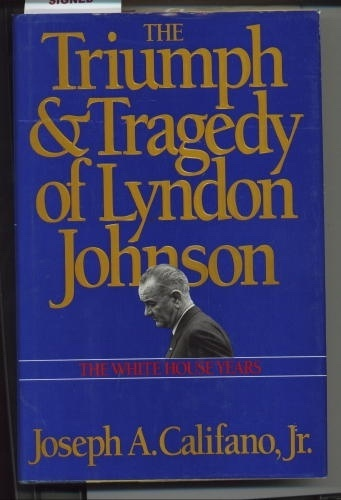 Image for The Triumph & Tragedy Of Lyndon Johnson, The White House Years