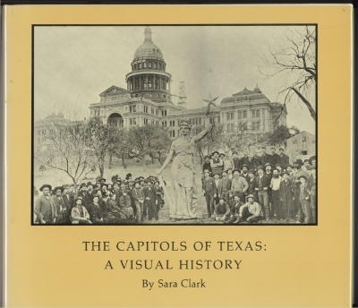 Image for The Capitols Of Texas: A Visual History