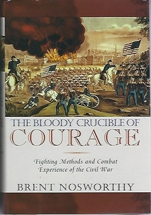 Image for The Bloody Crucible Of Courage Fighting Methods and Combat Experience of the Civil War