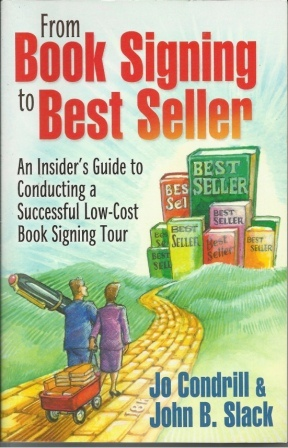 Image for From Book Signing To Best Seller An Insider's Guide to Conducting a Successful Low-Cost Book Signing Tour