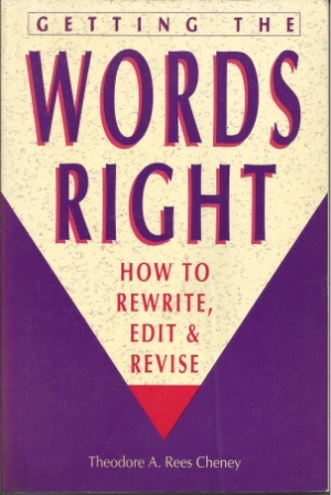 Image for Getting The Words Right How to Rewrite, Edit & Revise
