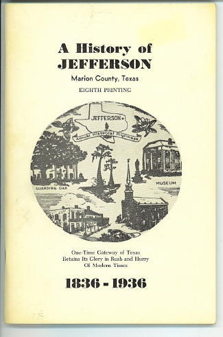 Image for A History Of Jefferson, Marion County, Texas, 1836-1936 One of the Oldest Towns in Texas