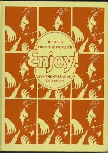 Image for Enjoy! Recipes From The Women's Symphony League Of Austin
