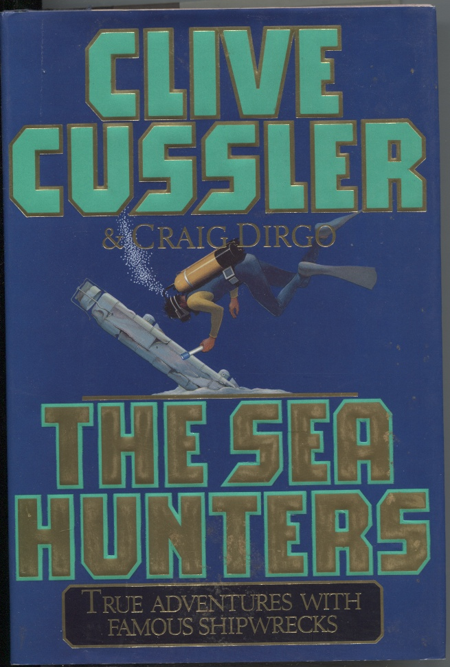 Image for The Sea Hunters True Adventures with Famous Shipwrecks