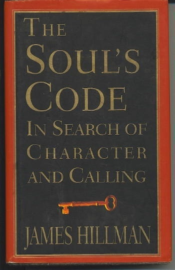 Image for The Soul's Code In Search of Character and Calling