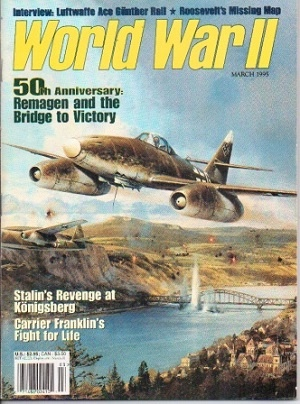 Image for World War II Magazine, March 1995 50th Anniversary: Remagen and the Bridge to Victory