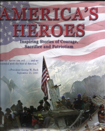 Image for America's Heroes, Inspiring Stories Of Courage, Sacrifice And Patriotism