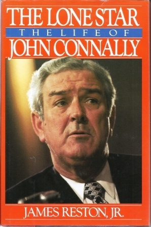Image for The Lone Star: The Life Of John Connally